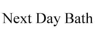 NEXT DAY BATH trademark
