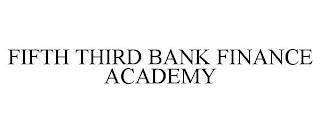 FIFTH THIRD BANK FINANCE ACADEMY trademark
