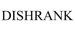 DISHRANK trademark