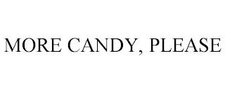 MORE CANDY, PLEASE trademark