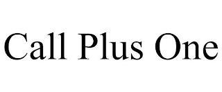 CALL PLUS ONE trademark