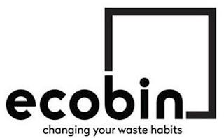 ECOBIN CHANGING YOUR WASTE HABITS trademark