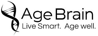 AGE BRAIN LIVE SMART. AGE WELL. trademark