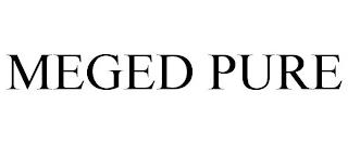 MEGED PURE trademark