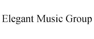 ELEGANT MUSIC GROUP trademark