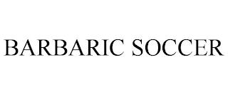 BARBARIC SOCCER trademark