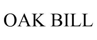 OAK BILL trademark