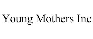 YOUNG MOTHERS INC trademark