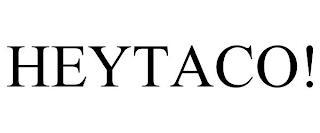 HEYTACO! trademark