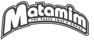 MATAMIM THE TASTE THAT'S GREAT trademark