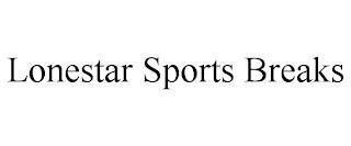 LONESTAR SPORTS BREAKS trademark