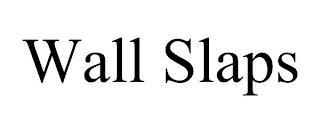 WALL SLAPS trademark