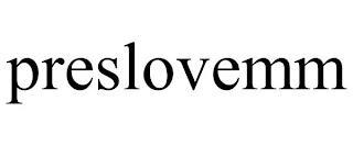 PRESLOVEMM trademark