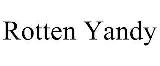 ROTTEN YANDY trademark