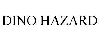 DINO HAZARD trademark