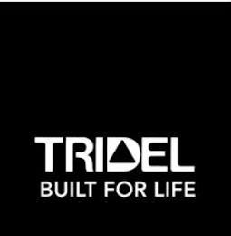 TRIDEL BUILT FOR LIFE trademark