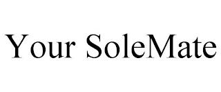 YOUR SOLEMATE trademark