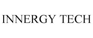 INNERGY TECH trademark