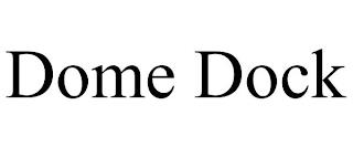 DOME DOCK trademark