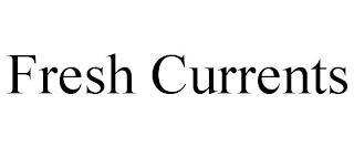 FRESH CURRENTS trademark