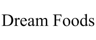 DREAM FOODS trademark