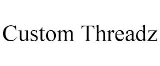 CUSTOM THREADZ trademark