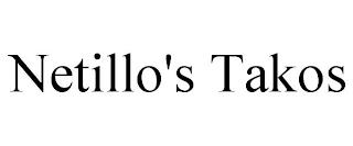 NETILLO'S TAKOS trademark