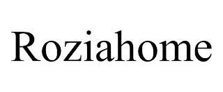ROZIAHOME trademark