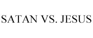 SATAN VS. JESUS trademark