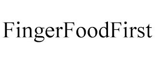 FINGERFOODFIRST trademark