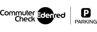 COMMUTER CHECK EDENRED | P PARKING trademark