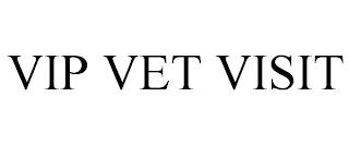 VIP VET VISIT trademark