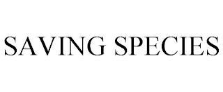 SAVING SPECIES trademark
