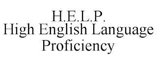H.E.L.P. HIGH ENGLISH LANGUAGE PROFICIENCY trademark