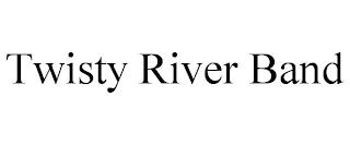 TWISTY RIVER BAND trademark