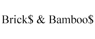 BRICK$ & BAMBOO$ trademark