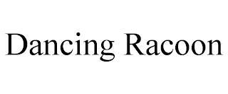 DANCING RACOON trademark