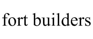 FORT BUILDERS trademark