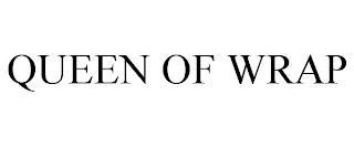 QUEEN OF WRAP trademark