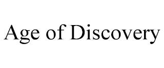 AGE OF DISCOVERY trademark