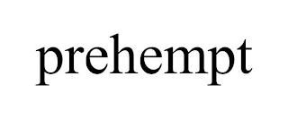 PREHEMPT trademark