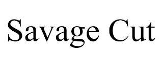 SAVAGE CUT trademark