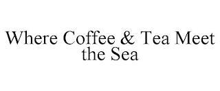 WHERE COFFEE & TEA MEET THE SEA trademark