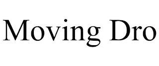 MOVING DRO trademark