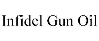 INFIDEL GUN OIL trademark