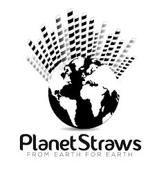 PLANET STRAWS FROM EARTH FOR EARTH trademark