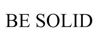 BE SOLID trademark