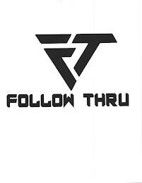 FT FOLLOW THRU trademark