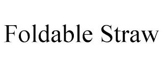 FOLDABLE STRAW trademark