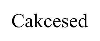 CAKCESED trademark